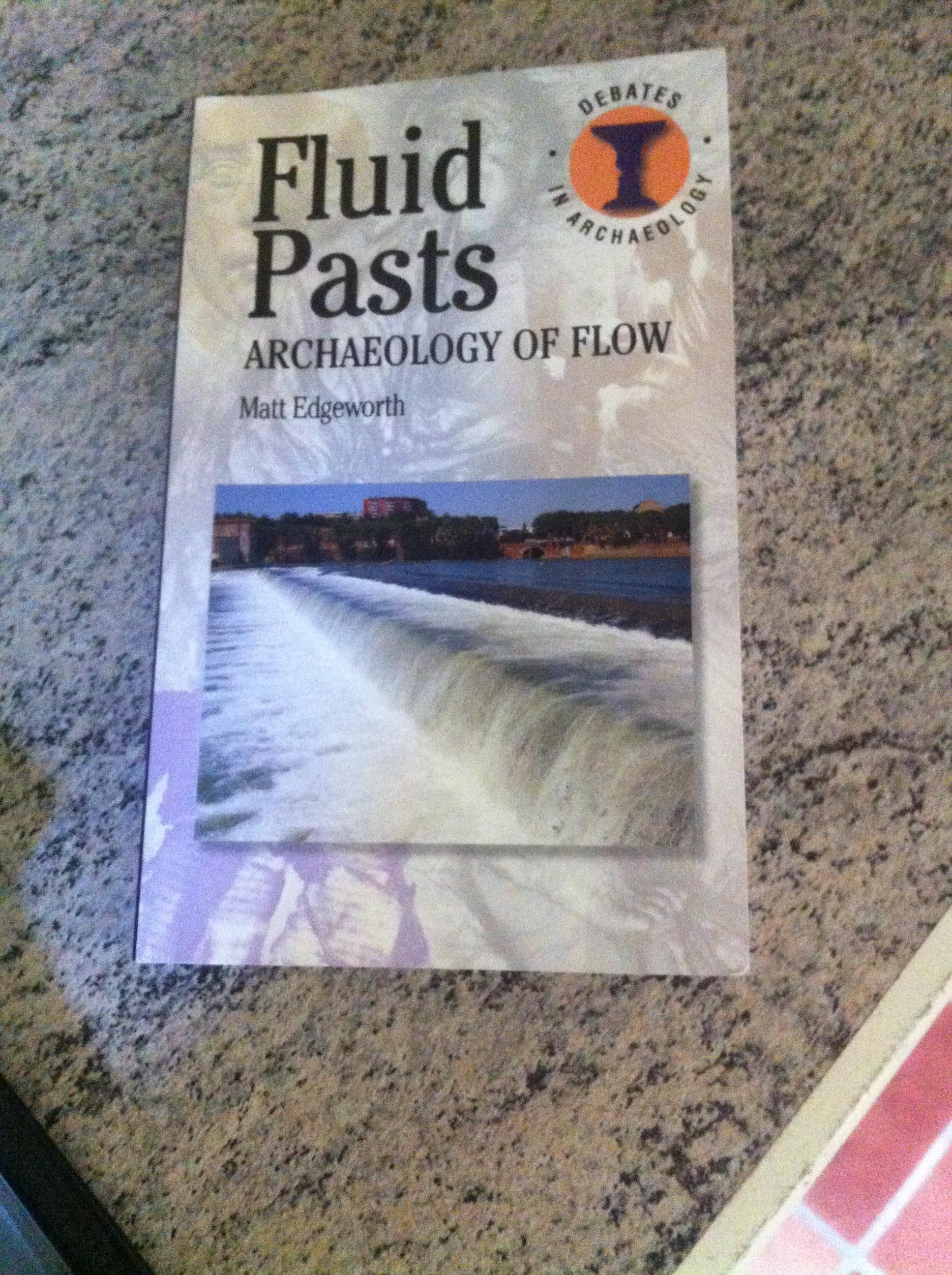 'Fluid-Pasts' a book by Dr. Matt Edgeworth